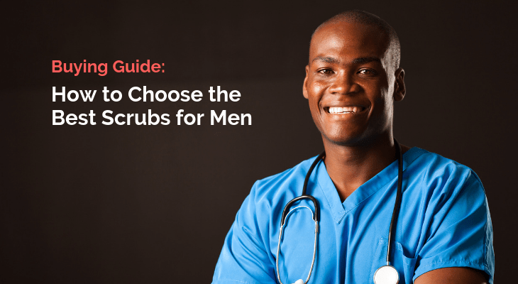 how to to choose the best scrubs for men