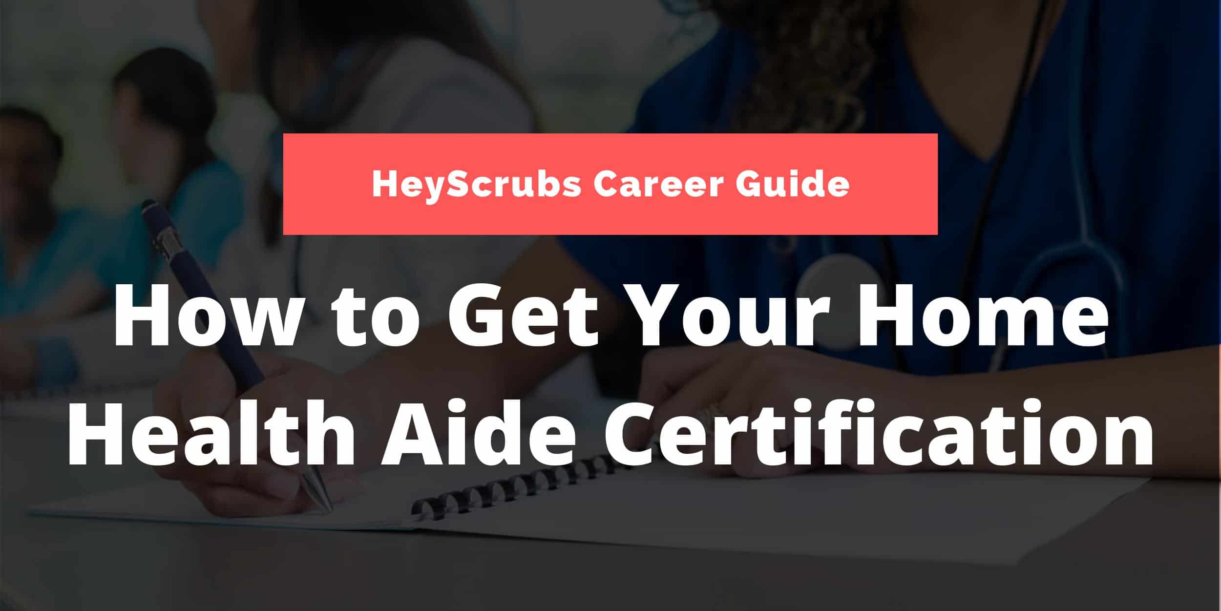how to get your home health aide certification